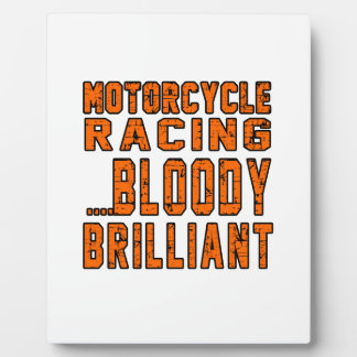 Motorcycle Racing Bloody Brilliant Plaques