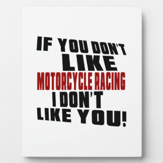 MOTORCYCLE RACING Don't Like Photo Plaques