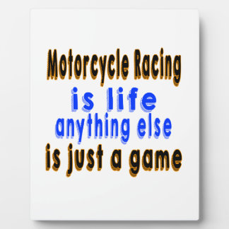 Motorcycle Racing is life anything else is just a Display Plaques