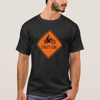 Motorcycle Sign - Caution T-Shirt
