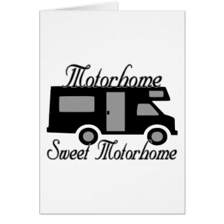 Motorhome Sweet Motorhome Card