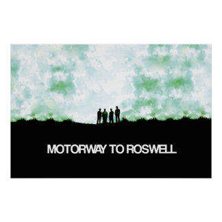 Motorway To Roswell Poster