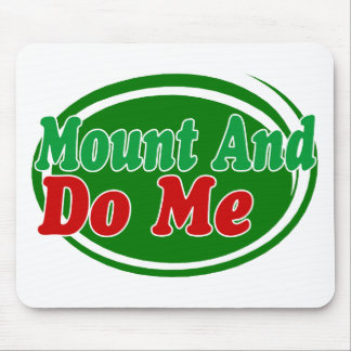 Mount And Do Mouse Mat