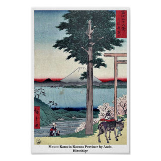 Mount Kano in Kazusa Province by Ando Hiroshige Posters
