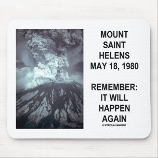 Mount Saint Helens May 18, 1980 Will Happen Again Mouse Pad