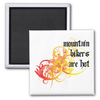 Mountain Bikers Are Hot Square Magnet
