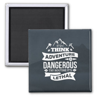Mountain climbing adventure Routine is lethal typo Square Magnet