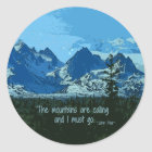 Mountain Peaks digital art - John Muir quote Classic Round Sticker
