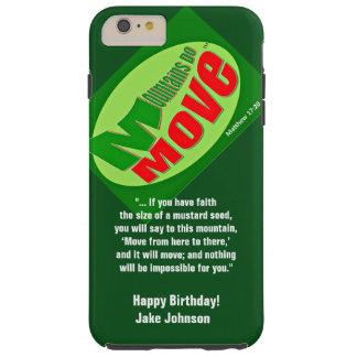 Mountains Do Move iPhone 6/6sPlus, Tough Cell Case Tough iPhone 6 Plus Case