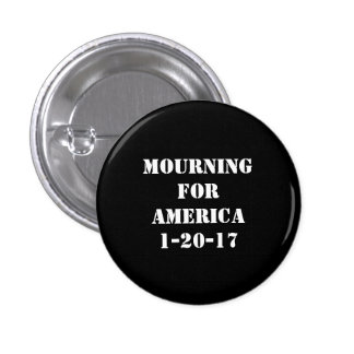 Mourning for America Button