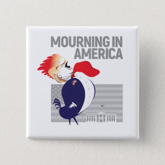 Mourning In America Button