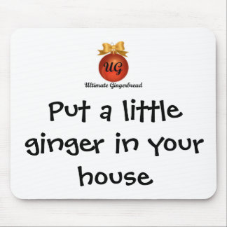 Mouse Pad - Put a little ginger in your house