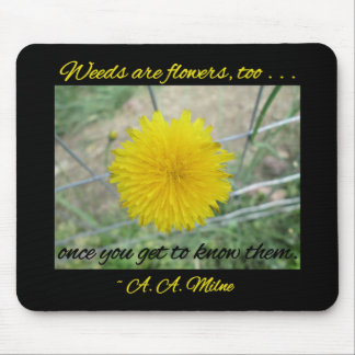 Mouse Pad - Weeds Are Flowers