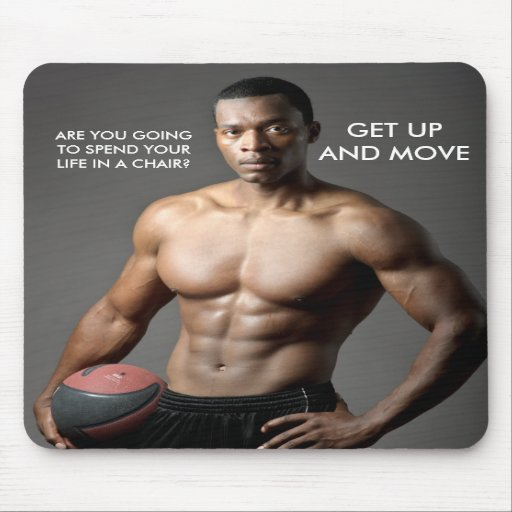 MOUSEPAD: Get up and Move