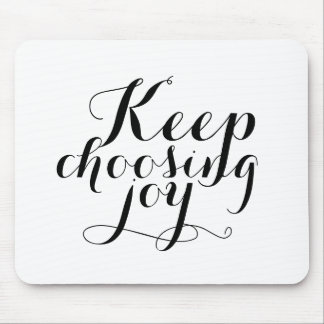 Mousepad - Keep choosing joy