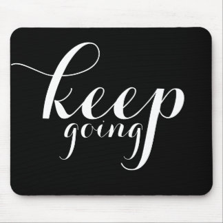 Mousepad - Keep going