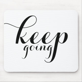 Mousepad - Keep going