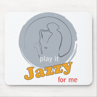 mousepad - play it JAZZY for me