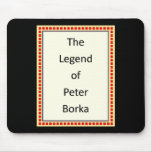 Mousepad: The Legend of Peter Borka