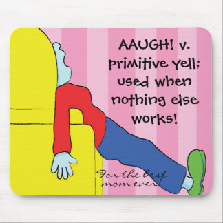 "Mousepad ""Toon/Mom-Primitive Yell"""