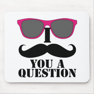 Moustache Humor with Pink Sunglasses Mousepads