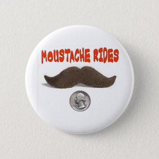 MOUSTACHE RIDES 25 CENTS 6 CM ROUND BADGE