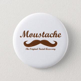 Moustache - The Original Facial Accessory 6 Cm Round Badge