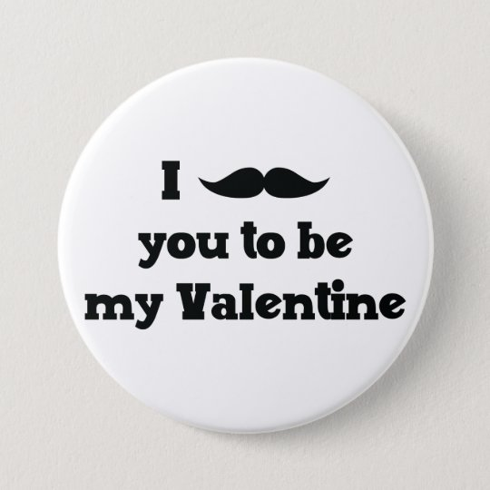 Moustache You to Be My Valentine 7.5 Cm Round Badge