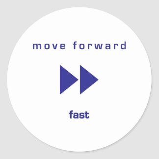 Move Forward - Fast (blue text) Classic Round Sticker