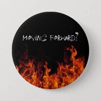 Move Forward, they say... 7.5 Cm Round Badge