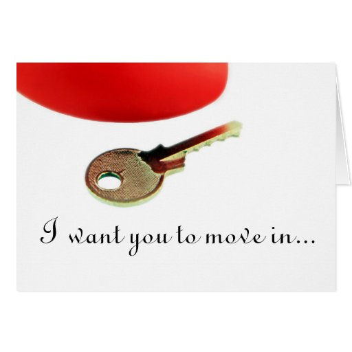 """""""Move in to my heart"""" Greeting Cards"""