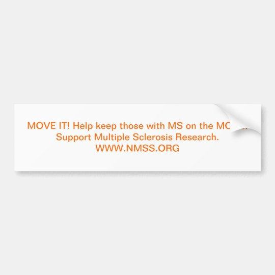MOVE IT! Help keep those with MS on the MOVE! S... Bumper Sticker