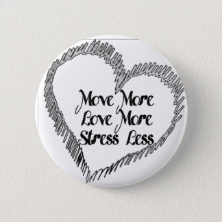 Move More, Love more, Stress Less. mantra badge
