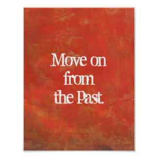 Move on from the past typography poster