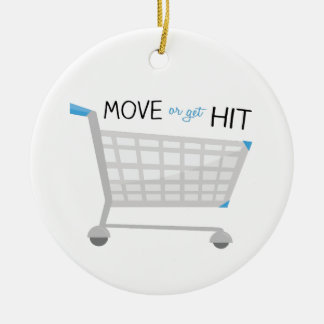 Move Or Get Hit Christmas Ornament