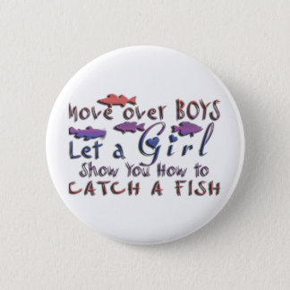 MOVE OVER BOYS GIRLS FISHING 6 CM ROUND BADGE
