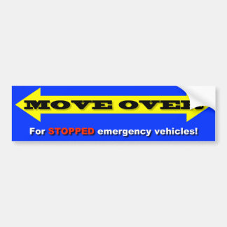 """""""Move Over For STOPPED emergency vehicles!"""" Bumper Sticker"""