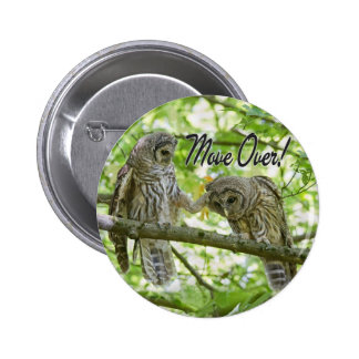Move Over Owls Cute Button