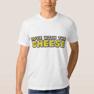 Move With the Cheese Shirt