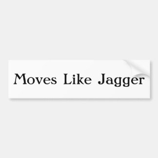 Moves like jagger bumper sticker