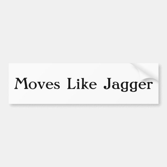 Moves like jagger bumper sticker