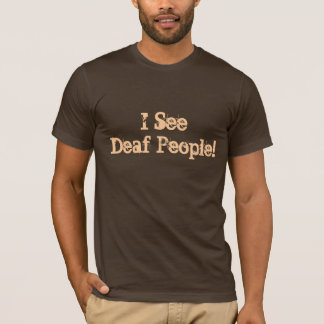 "Movie Fun T-Shirt ""I See Deaf People!"""