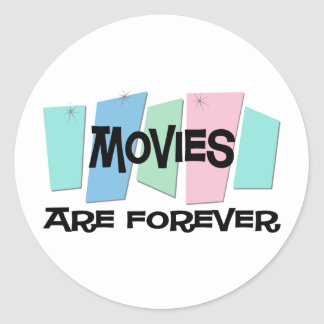 Movies Are Forever Round Sticker