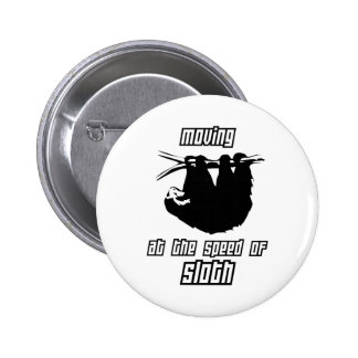 Moving at the Speed of Sloth 6 Cm Round Badge