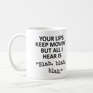 Moving Lips Blah Blah Blah Funny Mug
