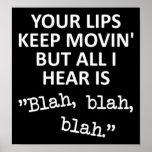 Moving Lips Blah Blah Blah Funny Poster Sign