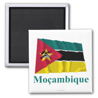 Mozambique Waving Flag with Name in Portuguese Square Magnet