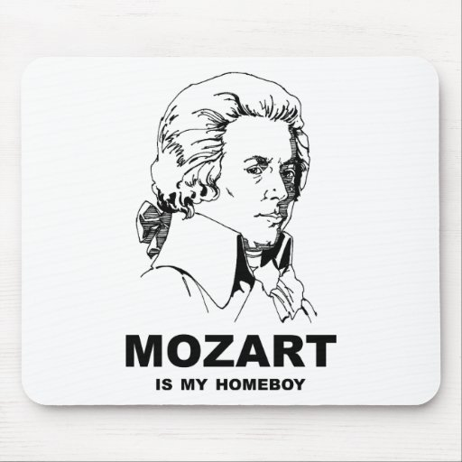 Mozart Is My Homeboy Mouse Pad