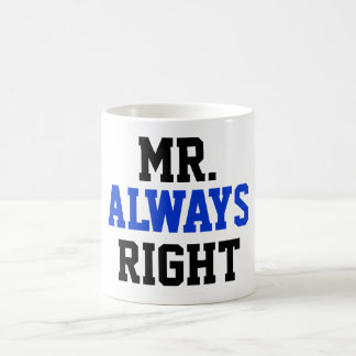 Mr. Always Right Coffee Mug