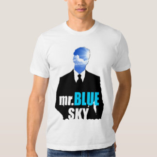Mr. Blue Sky T Shirt